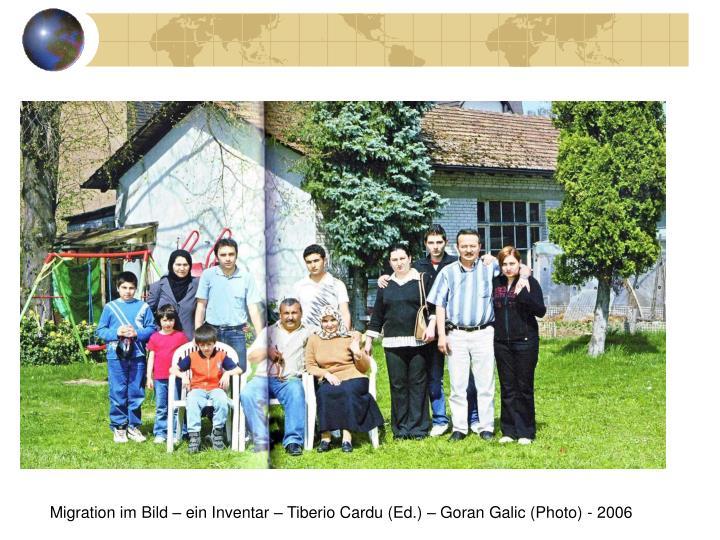 Migration im Bild – ein Inventar – Tiberio Cardu (Ed.) – Goran Galic (Photo) - 2006