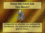 does the lord ask too much1