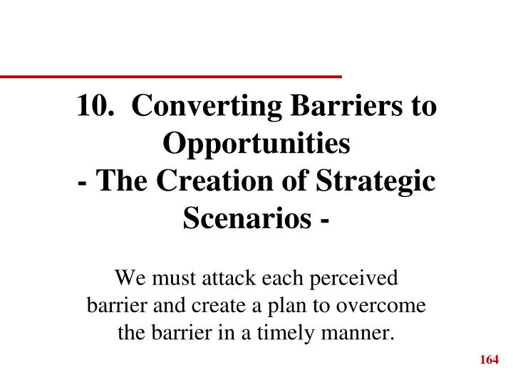10.  Converting Barriers to Opportunities