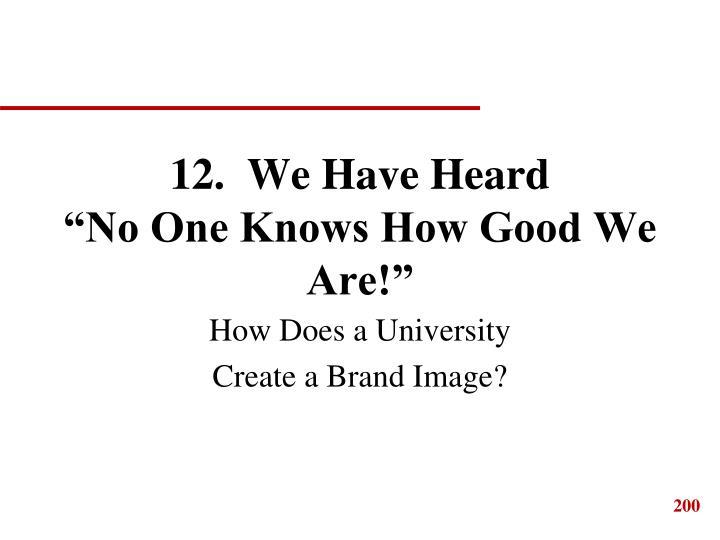 12.  We Have Heard