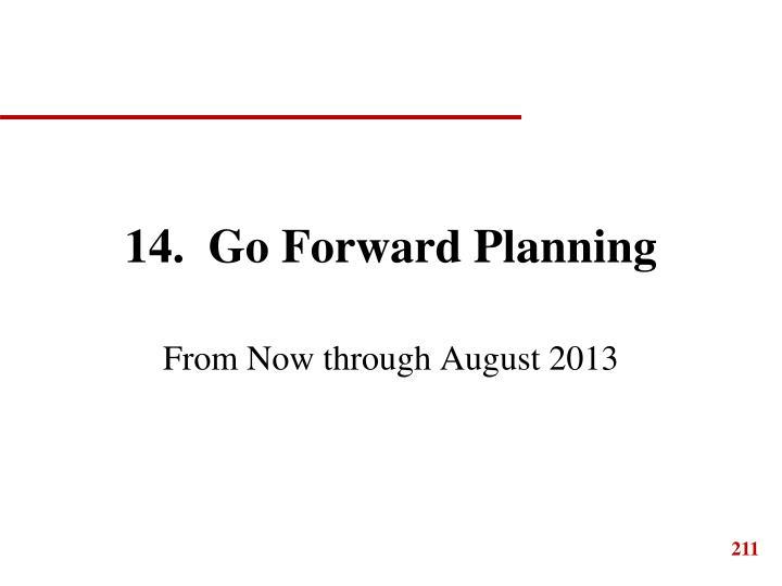 14.  Go Forward Planning