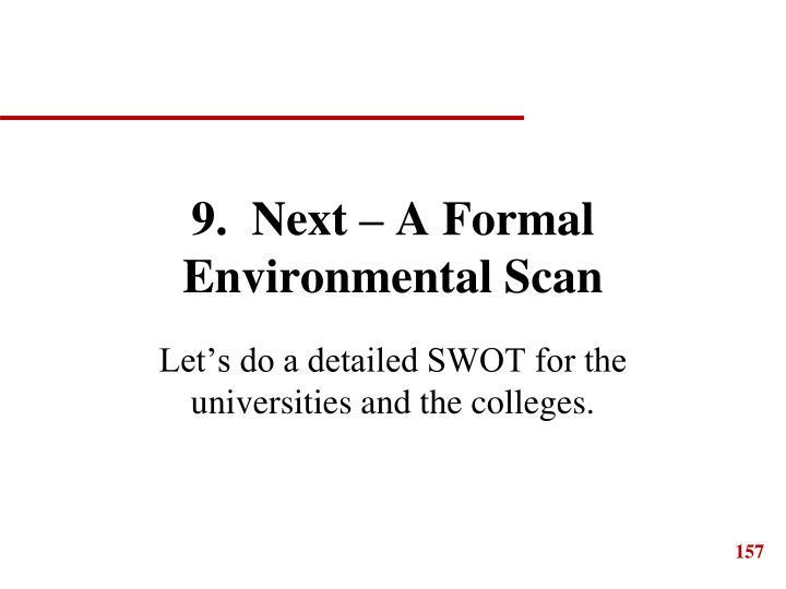 9.  Next – A Formal Environmental Scan