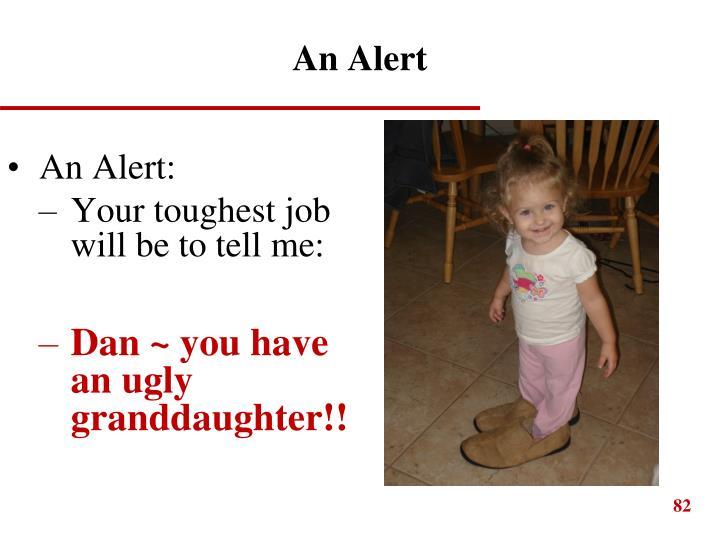 An Alert