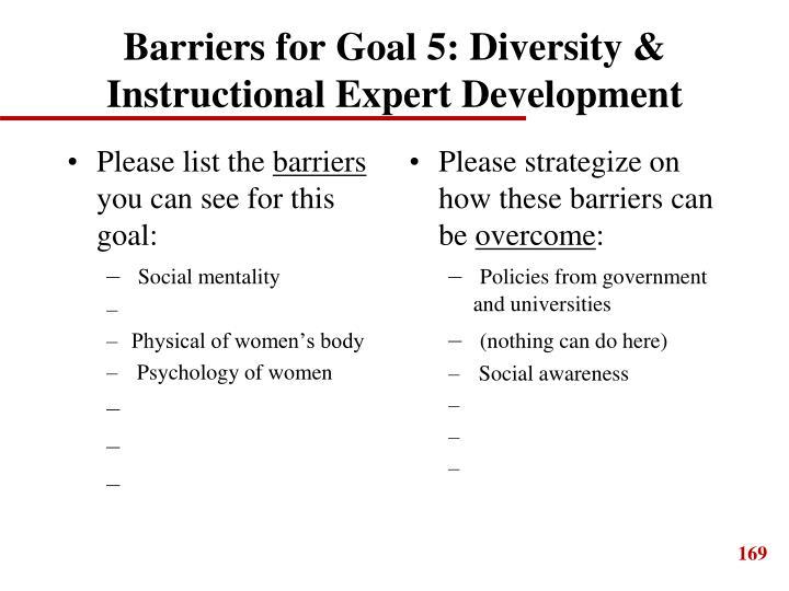 Barriers for Goal 5: Diversity & Instructional Expert Development