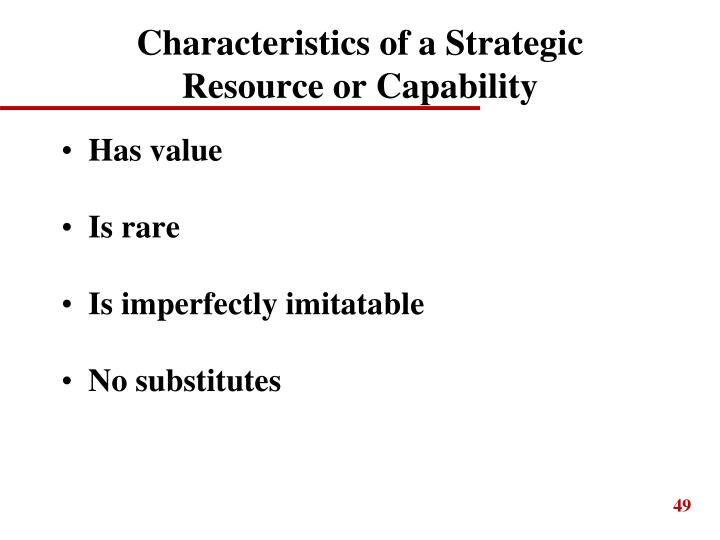 Characteristics of a Strategic Resource or Capability