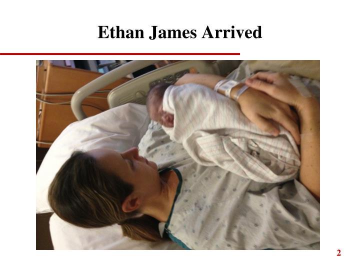 Ethan James Arrived
