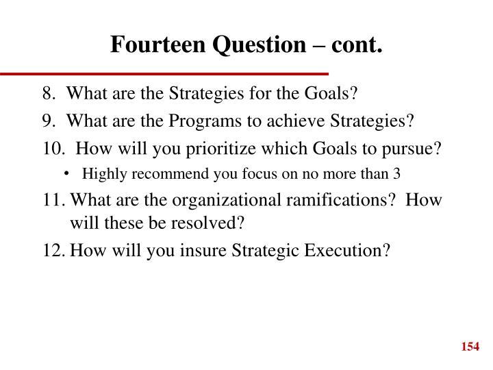 Fourteen Question – cont.