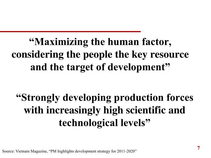 """Maximizing the human factor, considering the people the key resource and the target of development"""