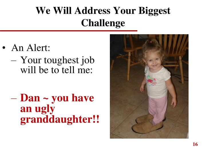 We Will Address Your Biggest Challenge