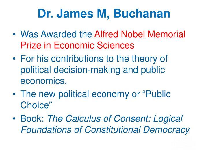 Dr. James M, Buchanan