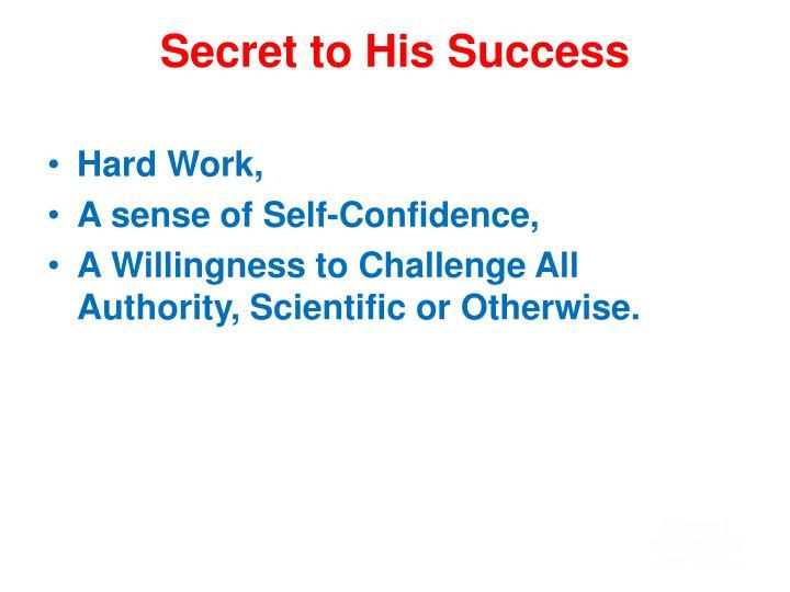 Secret to His Success