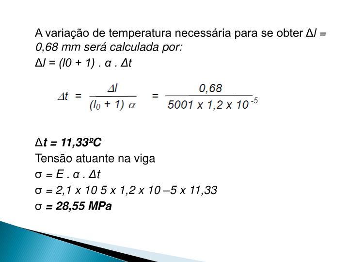 A variação de temperatura necessária para se obter Δ