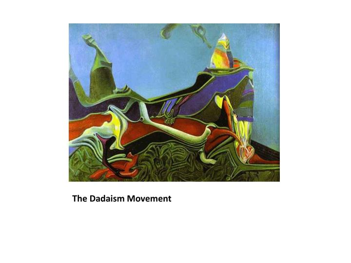 The Dadaism Movement