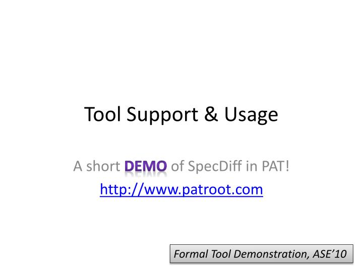 Tool Support & Usage