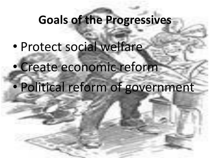 Goals of the Progressives