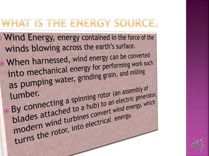 WHAT IS THE ENERGY SOURCE.