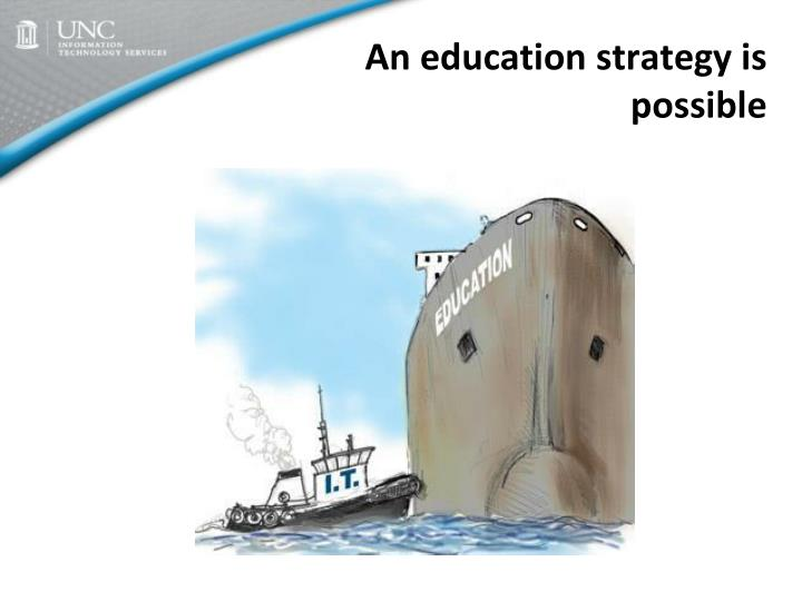 An education strategy is possible