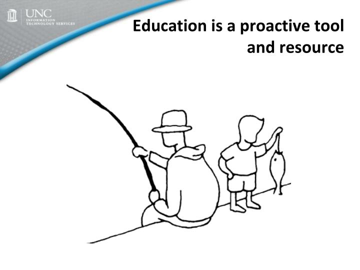 Education is a proactive tool and resource