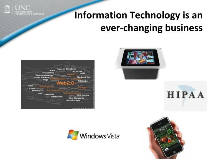 Information Technology is an ever-changing business