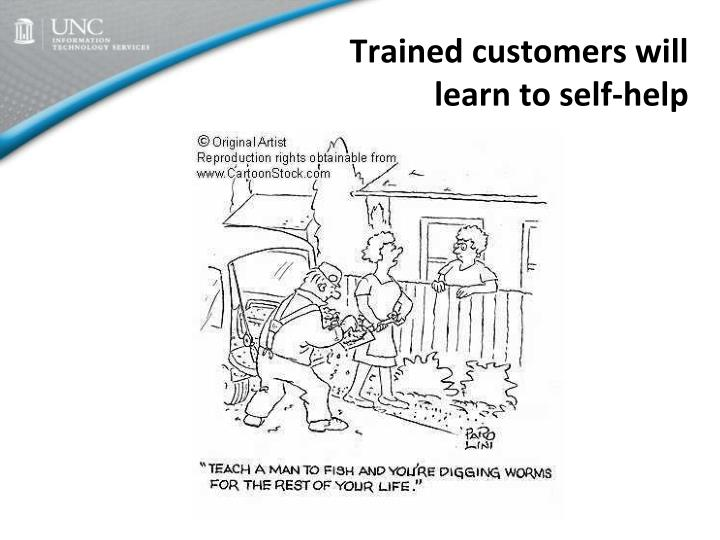 Trained customers will