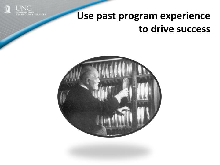 Use past program experience to drive success