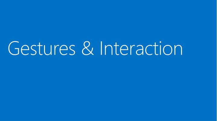 Gestures & Interaction