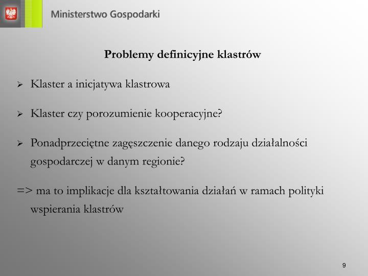 Problemy definicyjne klastrów