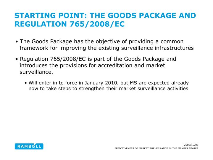 Starting point the goods package and regulation 765 2008 ec