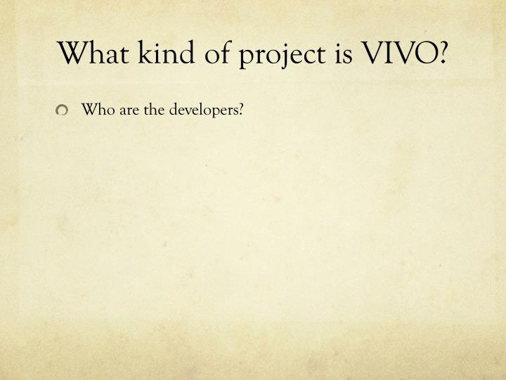 What kind of project is vivo