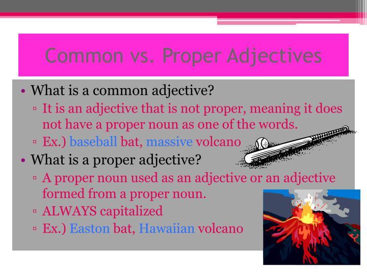 Common vs. Proper Adjectives