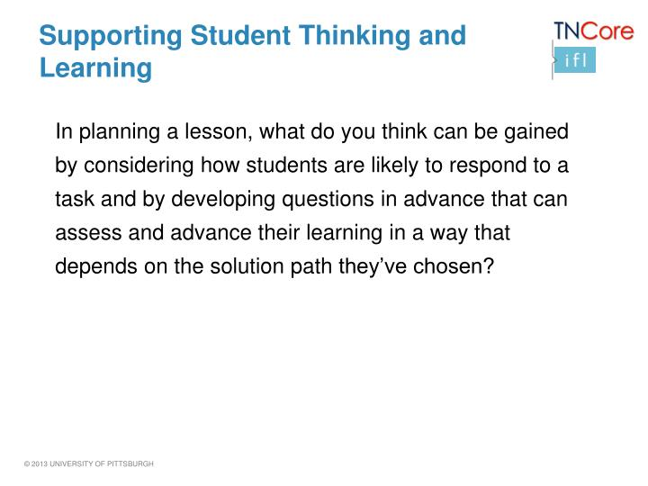 Supporting Student Thinking and Learning