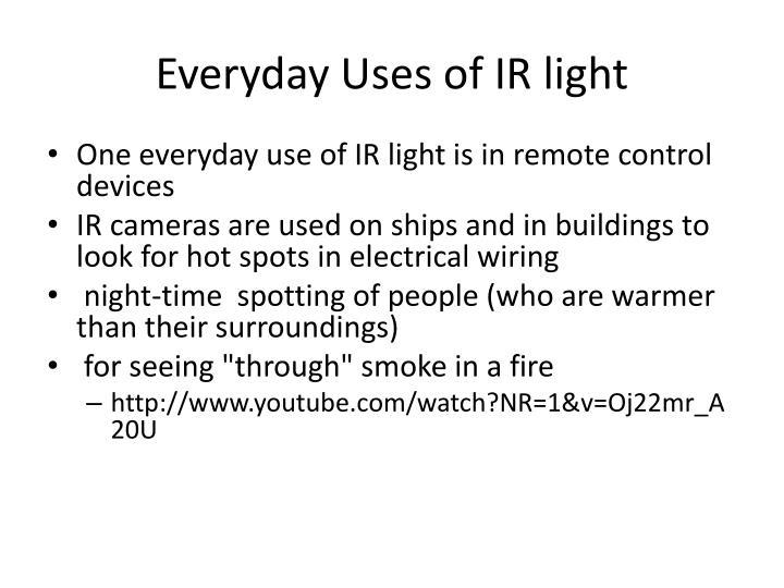 Everyday Uses of IR light