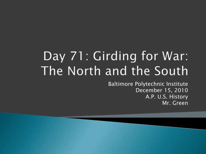 day 71 girding for war the north and the south