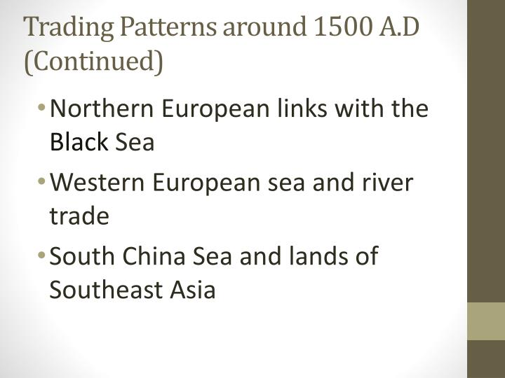 Trading Patterns around 1500 A.D (Continued)