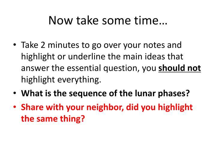 Now take some time…