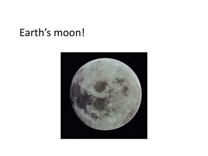 Earth's moon!