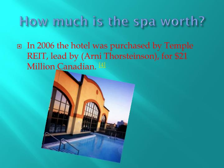How much is the spa worth?