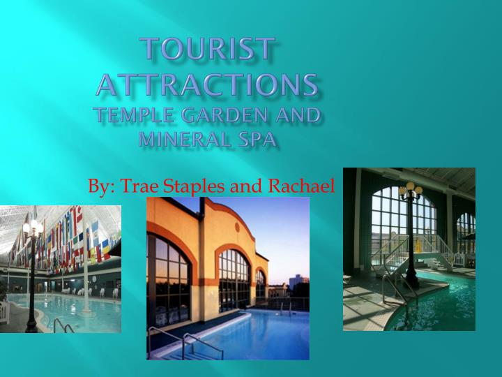 tourist attractions temple garden and mineral spa