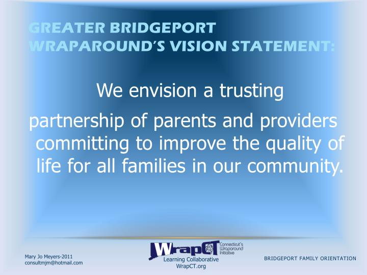 Greater Bridgeport Wraparound's Vision Statement: