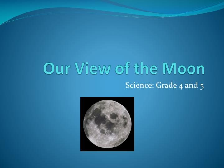 Our View of the Moon