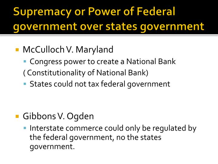 Supremacy or Power of Federal government over states government