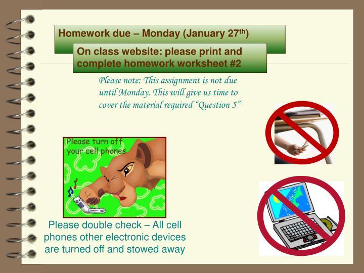 Homework due – Monday (January 27