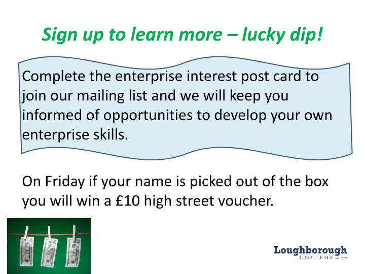 Sign up to learn more – lucky dip!