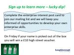 sign up to learn more lucky dip