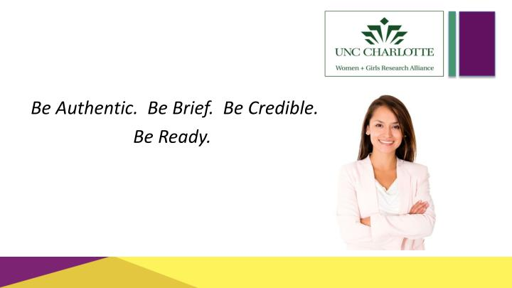 Be Authentic.  Be Brief.  Be Credible.
