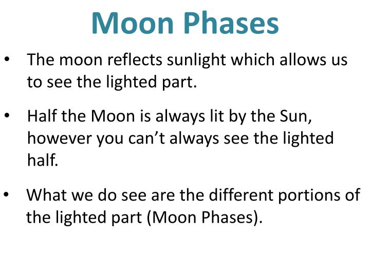 The moon reflects sunlight which allows us to see the lighted part.