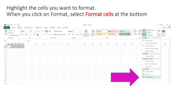 Highlight the cells you want to format.