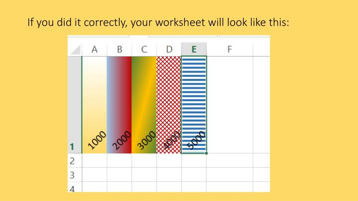 If you did it correctly, your worksheet will look like this: