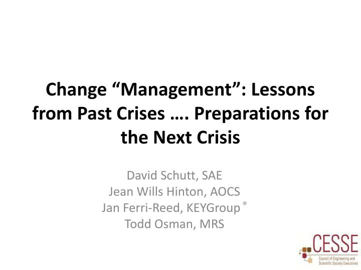 Change management lessons from past crises preparations for the next crisis