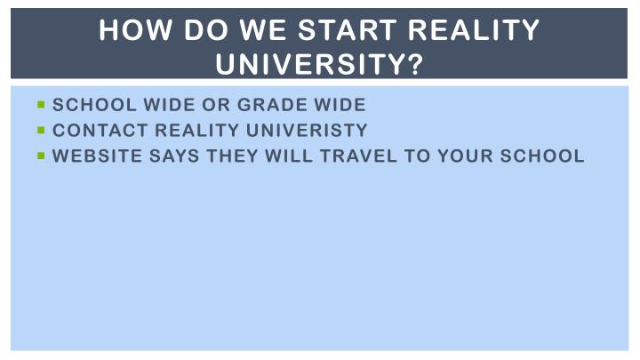 HOW DO WE START REALITY UNIVERSITY?
